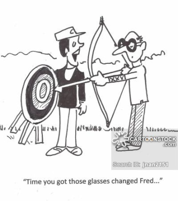 'Time you got those glasses changed Fred. . .'